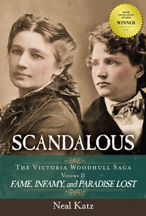Scandalous, the Victoria Woodhull Saga